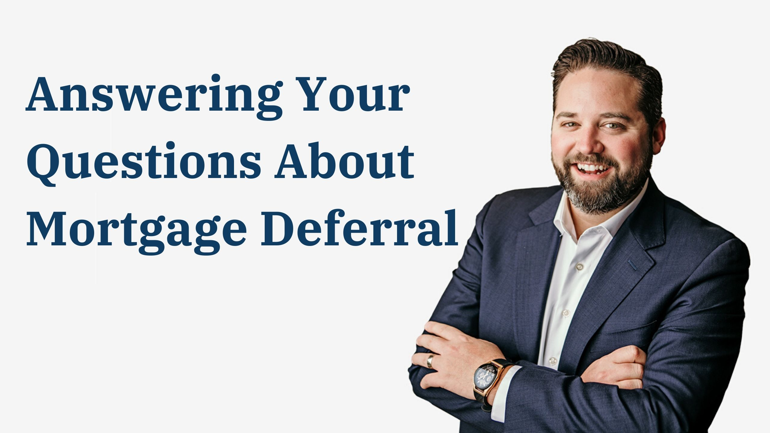 Answering Your Questions About Mortgage Deferral