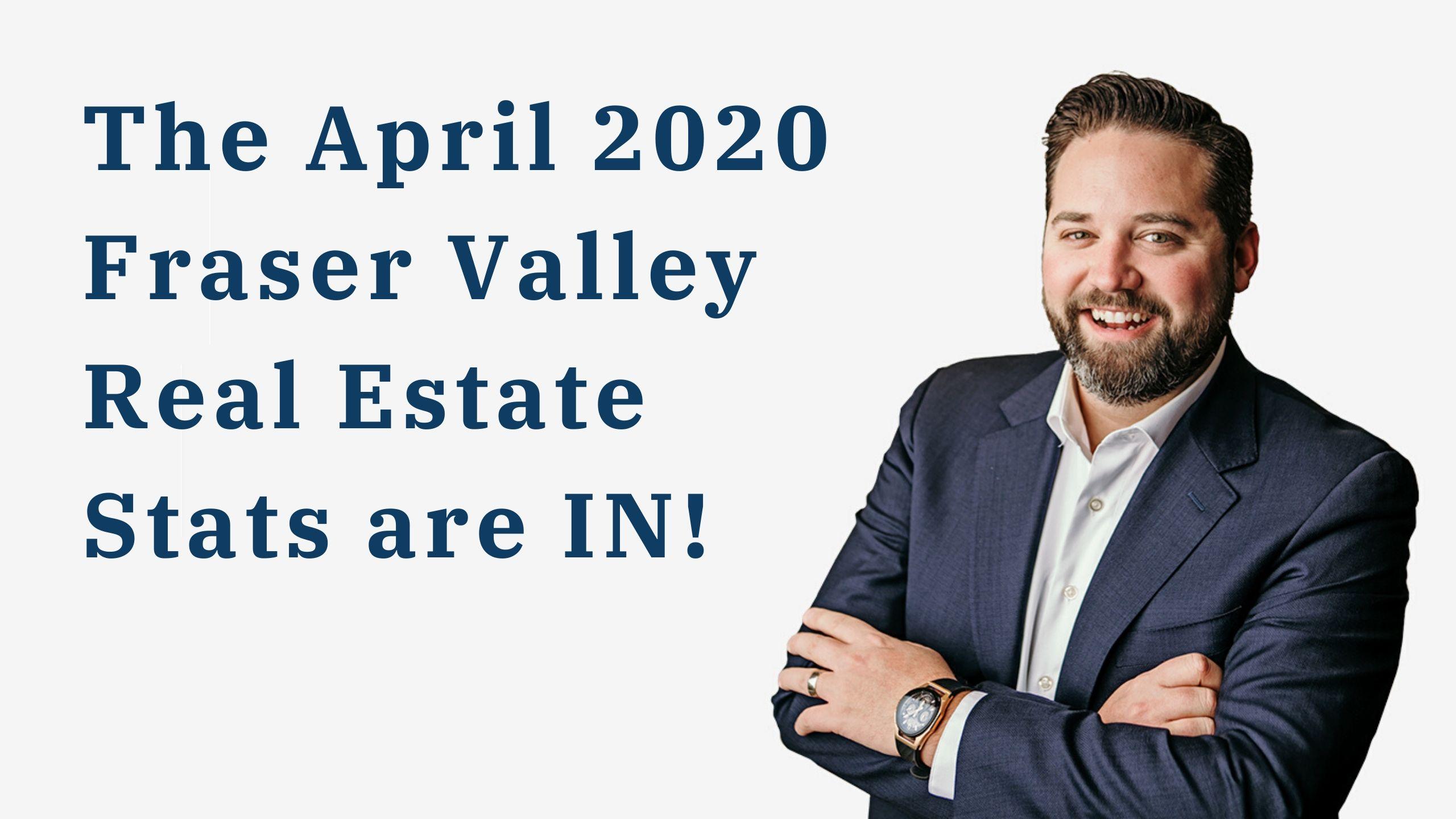 Fraser Valley Real Estate Stats 2020 April